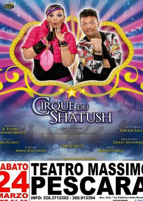 Cirque du Shatush ARTETECA | 24.03.17 Teatro Massimo PESCARA | Prevendita tel. 328 37 12 302