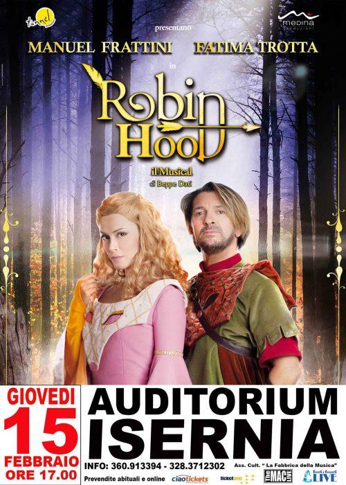 ROBIN HOOD il Musical | 15.02.17 Auditorium ISERNIA | Prevendita tel. 328 37 12 302