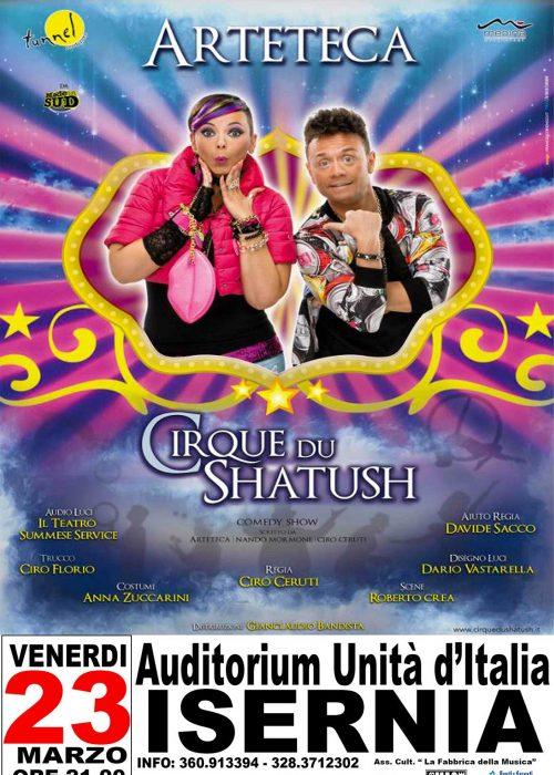Cirque du Shatush ARTETECA | 23.03.17 Auditorium Unità d'Italia ISERNIA | Prevendita tel. 328 37 12 302